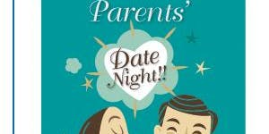 REGISTRATION LINK OPENS FRIDAY at 7PM for PARENT DATE NIGHT