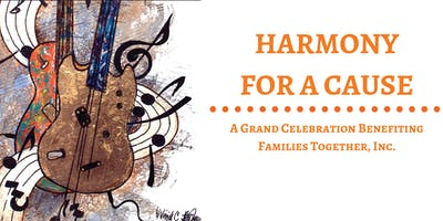 Harmony for a Cause Fundraiser for Families Together, Inc.
