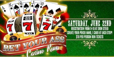 Bet Your A$$ Casino Run