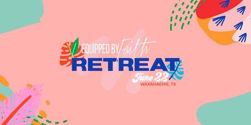 Equipped by Faith Retreat