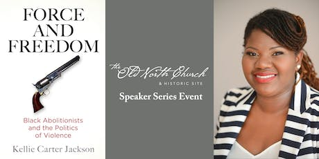Old North Speaker Series: Kellie Carter Jackson - Forcing Freedom tickets