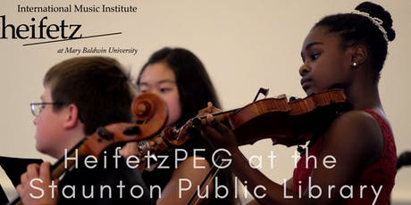 Heifetz Festival of Concerts: HeifetzPEG at the Staunton Public Library tickets