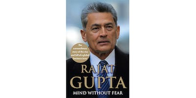 Mind Without Fear: The Rise and Fall of Rajat Gupta