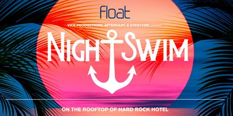 Night Swim Pool Party at Hard Rock Hotel - Pre-4th of July tickets