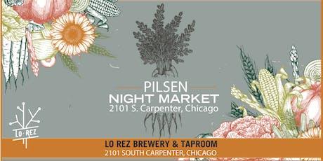 Pilsen Night Market at Lo Rez Brewery  tickets