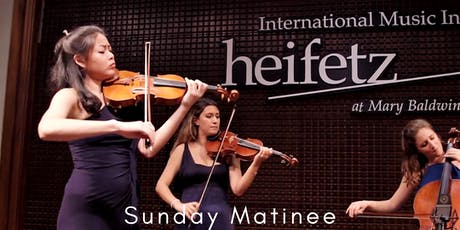 Heifetz Festival of Concerts: Sunday Matinee (08/04/19) tickets