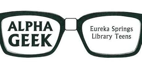 Alpha Geek - Eureka Springs Library Teens tickets