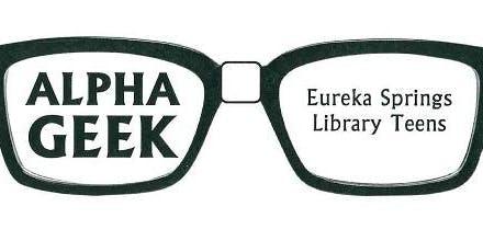 Alpha Geek - Eureka Springs Library Teens