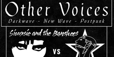 Other Voices - Sisters of Mercy vs Siouxsie & the Banshees Night w/ DJ Eser