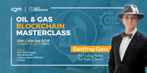 Oil & Gas Blockchain Masterclass with Bestselling Author Geoffrey Cann