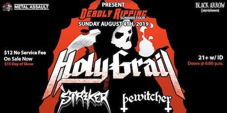 HOLY GRAIL, STRIKER, BEWITCHER tickets