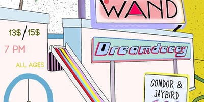Wand + Dreamdecay + Condor & Jaybird