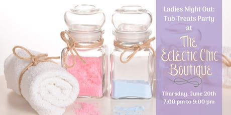 Ladies Night Out:  Tub Treats Party tickets