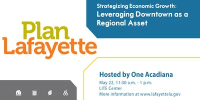 Leveraging Downtown Lafayette as a Regional Asset