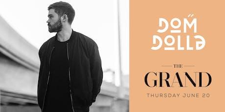Dom Dolla | The Grand Boston 6.20.19 tickets