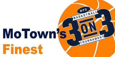 MoTown's Finest 3 on 3 Basketball Tournament tickets