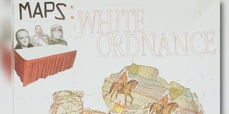 Antiuniversity Maps: White Ordnance tickets