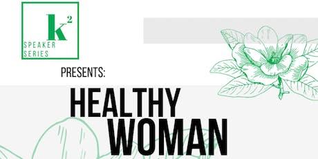K2 Speaker Series - Healthy Woman tickets