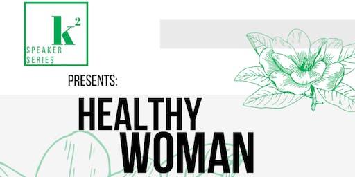 K2 Speaker Series - Healthy Woman