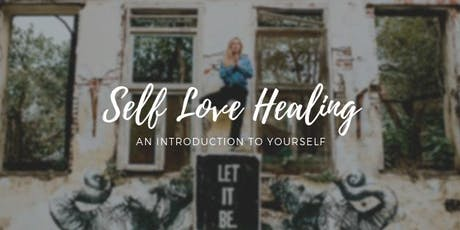 Self Love Healing: An Introduction To Yourself  tickets