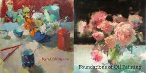 Foundations of Oil Painting with Ingrid Christensen