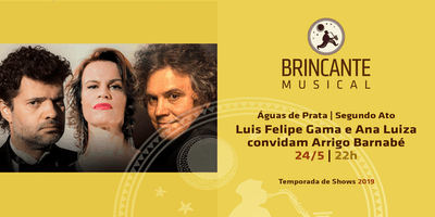Brincante Musical | Luis Felipe Gama e Ana Luiza c