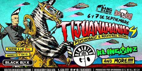 Tijuanamaniac 4 tickets