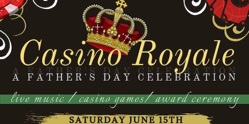 Casino Royale: A Fathers Day Celebration