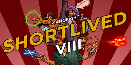 PianoFight's ShortLived VIII: ROUND 5 tickets