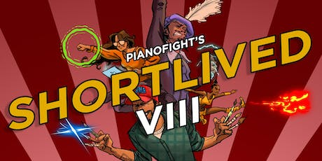 PianoFight's ShortLived VIII: ROUND 8 tickets