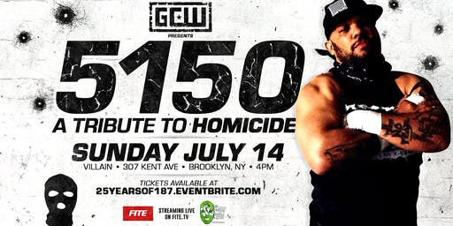 GCW presents 5150 - A Tribute to Homicide
