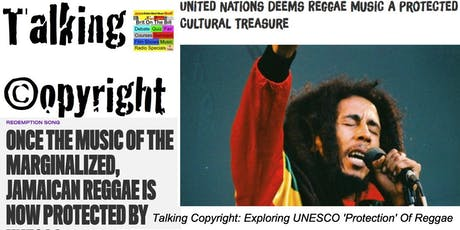 Talking Copyright: Exploring UNESCO 'Protection' Of Reggae tickets