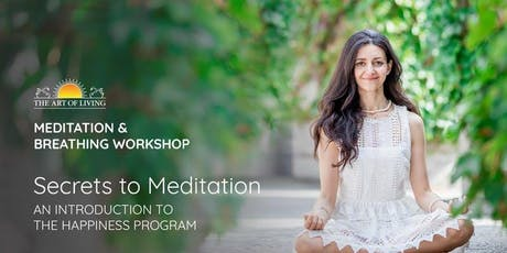 Secrets to Meditation - An Introduction to The Happiness Program tickets