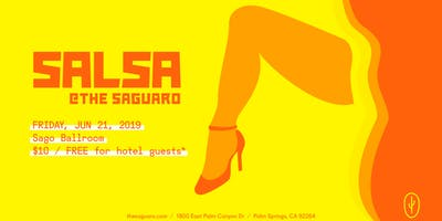Salsa at The Saguaro Palm Springs, Friday June 21st 2019