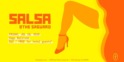 Salsa at The Saguaro Palm Springs, Friday July 19th 2019