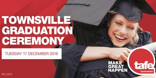 TAFE Queensland - 2019 North Queensland Graduation Ceremony (Townsville)