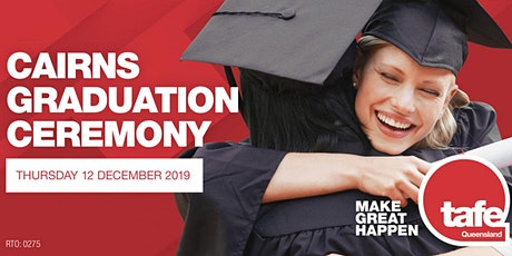 TAFE Queensland - 2019 Far North Queensland Graduation Ceremony (Cairns) tickets