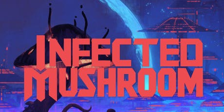 Infected Mushroom - Head of Nasa LIVE show tickets