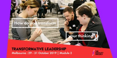 Transformative Leadership Module 2 - Melbourne