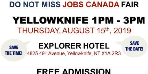 FREE: Yellowknife Job Fair – August 15th, 2019