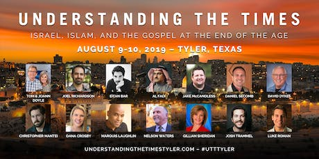 Understanding the Times Tyler 2019: Israel, Islam, and the Gospel tickets