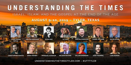 Understanding the Times Tyler 2019: Israel, Islam, and the Gospel