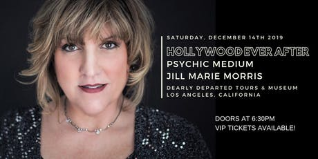 Hollywood Ever After with Psychic Medium Jill Marie Morris LOS ANGELES, CA tickets