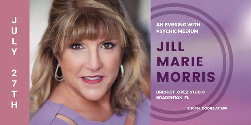An Evening with Psychic Medium Jill Marie Morris BRADENTON, FL