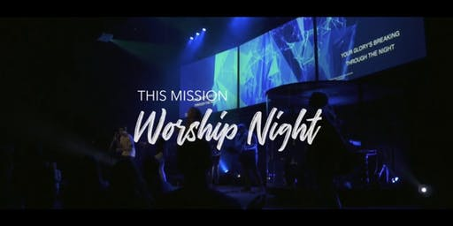 This Mission Worship Night (Portland, OR)