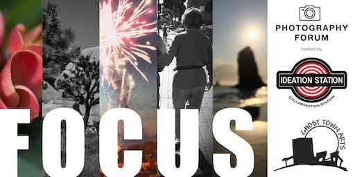 Focus: Photography Forum (Mondays)
