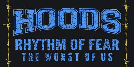 HOODS, Rhythm of Fear, The Worst of Us in Florence, SC tickets