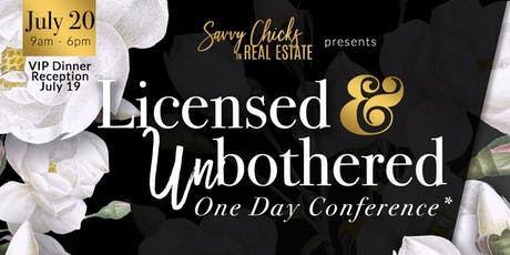 "Savvy Chicks in Real Estate Presents ""Licensed & Unbothered™ One Day Conference tickets"