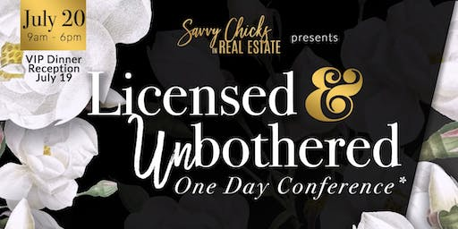 "Savvy Chicks in Real Estate Presents ""Licensed & Unbothered™ One Day Conference"