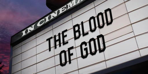 The Blood of God - Premiere